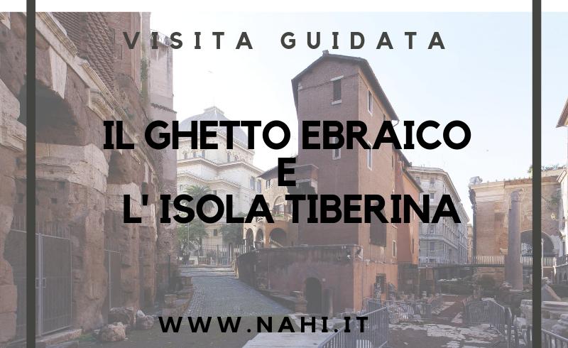 Il Ghetto Ebraico e Isola Tiberina visita guidata